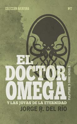 El Doctor Omega y las joyas de la eternidad: el pulp de Jorge del Río