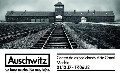 Auschwitz: No hace mucho. No muy lejos