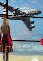Presentación El hombre que ya no soy de Salvador Navarro