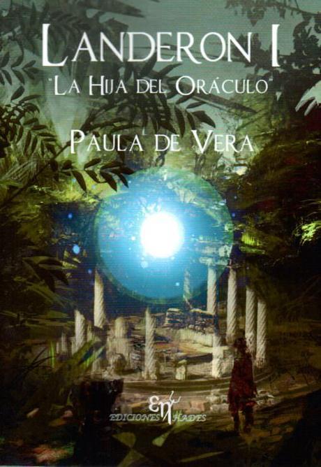Reseña: La hija del Oráculo (Landeron #1) - Paula de Vera