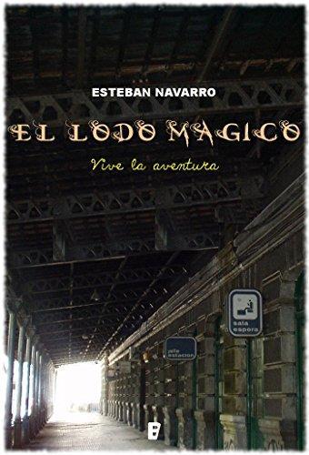 El lodo mágico de Esteban Navarro