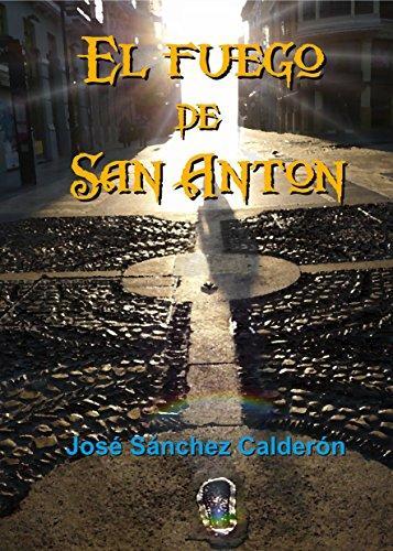 El fuego de San Antón de José Sánchez Calderón