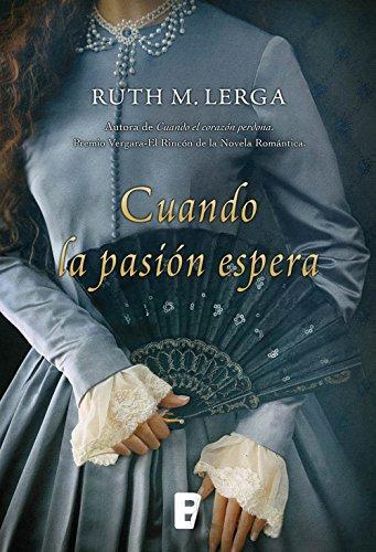 Cuando la pasión espera de Ruth M. Lerga