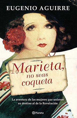 Marieta, no seas coqueta de Eugenio Aguirre