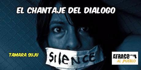 El chantaje del diálogo con sus víctimas y rehenes