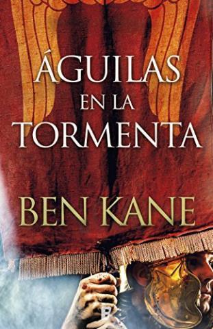Águilas en la tormenta – Ben Kane