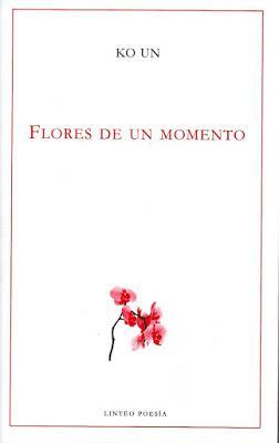 Ko Un. Flores de un momento