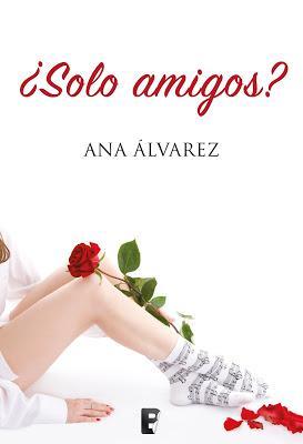 Reseña | ¿Solo amigos?, Ana Álvarez