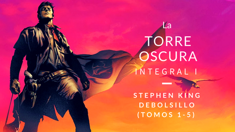 Reseña La Torre Oscura (Novela Gráfica Integral I) - Stephen King