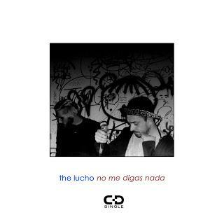 THE LUCHO - NO ME DIGAS NADA