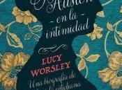 "Reseña Literaria ""Jane Austen intimidad"" Lucy Worsley"