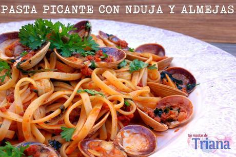 Pasta Picante con Nduja y Almejas