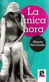 «La única hora» de Alberto Hernández