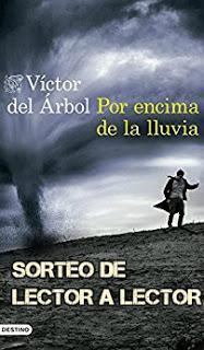 GANADOR SORTEO POR ENCIMA DE LA LLUVIA (Víctor del Árbol)