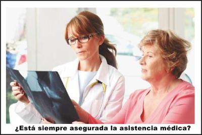 ¿Está siempre asegurada la asistencia médica?