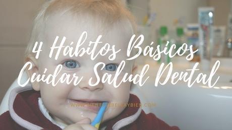 4 Hábitos Básicos para Cuidar Nuestra Salud Dental