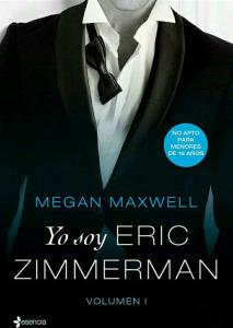 "[Reseña] ""Yo soy ERIC ZIMMERMAN"" de Megan Maxwell."