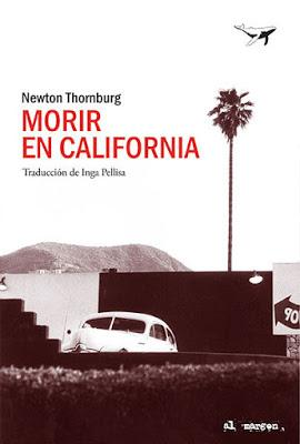 Morir en California. Newton Thornburg