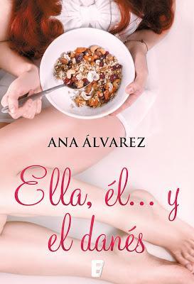 Reseña   Ella, él... y el danés, Ana Álvarez