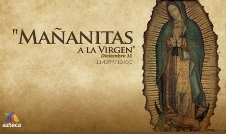 Mañanitas a la Virgen de Guadalupe TV Azteca en Vivo – Lunes 11 de Diciembre del 2017