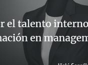 Apostando talento interno través formación management.