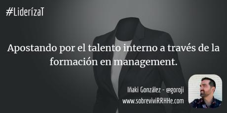 Apostando por el talento interno a través de la formación en management.