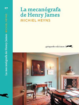 Reseña: La mecanógrafa de Henry James de Michiel Heyns (Gatopardo Ediciones, noviembre 2017)