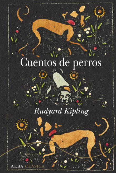 Clásicos para regalar esta Navidad, 3 («Cuentos de perros», de Rudyard Kipling)