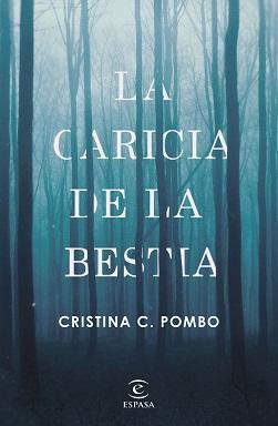 Reseña #282. La caricia de la bestia, de Cristina C. Pombo