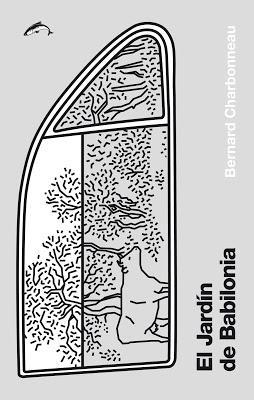 El Jardín de Babilonia - Bernard Charbonneau