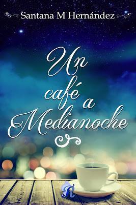 Reseña | Un café a medianoche, Santana M. Hernández