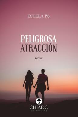 Reseña #142 | Peligrosa Atracción - Estela P. S.