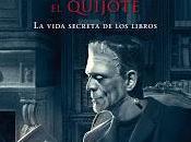 "noche Frankestein leyó Quijote"", Santiago Posteguillo: obra curiosa, hermosa interesante"
