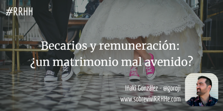 Becarios y remuneración: ¿un matrimonio mal avenido?