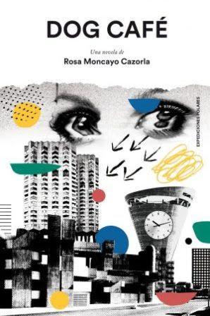 Dog Café - Rosa Moncayo Cazorla