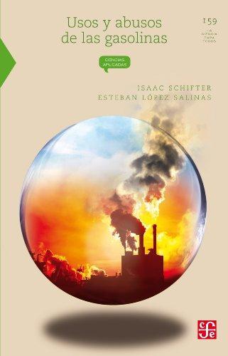 Usos y abusos de las gasolinas de Isaac Schifter, Esteban López Salinas