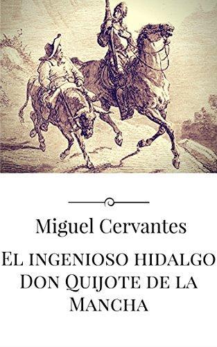 El ingenioso hidalgo Don Quijote de la Mancha de Miguel Cervantes