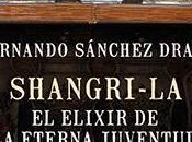 Shangri-La, elixir eterna juventud Fernando Sánchez Dragó