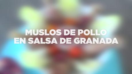 MÁSMÚSCULO CHEF:  MUSLOS DE POLLO EN SALSA DE GRANADA