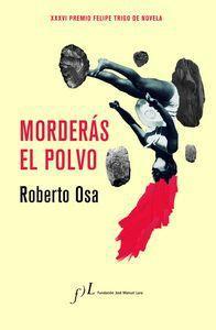 """""""Morderás el polvo"""", de Roberto Osa"""