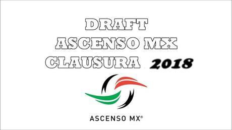 Así va el Draft de Ascenso MX – Clausura  2018