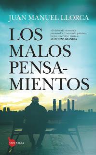 Los malos pensamientos. Juan Manuel Llorca Díaz