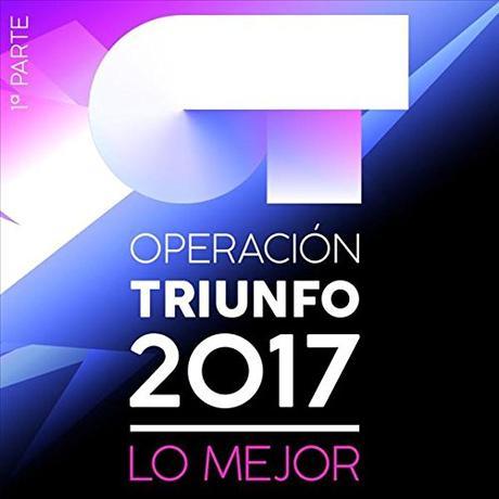 Operación Triunfo 2017: Lo Mejor (Parte 1)