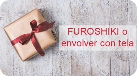 Furoshiki o como envolver regalos con tela