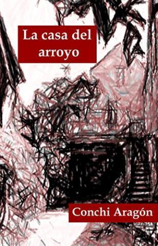 La casa del arroyo – Conchi Aragón,Descargar gratis