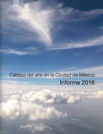 Calidad del Aire en la Ciudad de México: Informe 2016