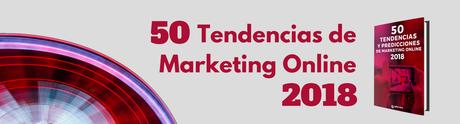 Cyberclick publica las 50 tendencias del marketing online para 2018