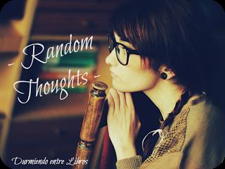 Random Thoughts #8: ¿Qué le paso al blog? ¿Dónde he estado? ¿Qué sigue?