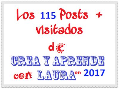 Los 115 Posts + Visitados en 2017 de Crea y aprende con Laura