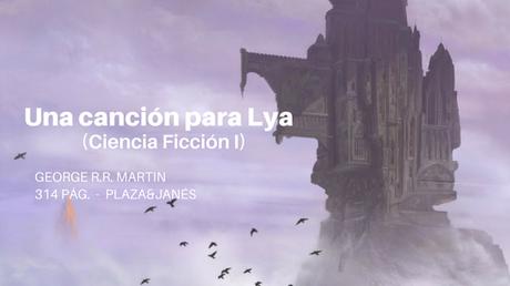 Reseña Una canción para Lya (Ciencia Ficción I) - George R. R. Martin